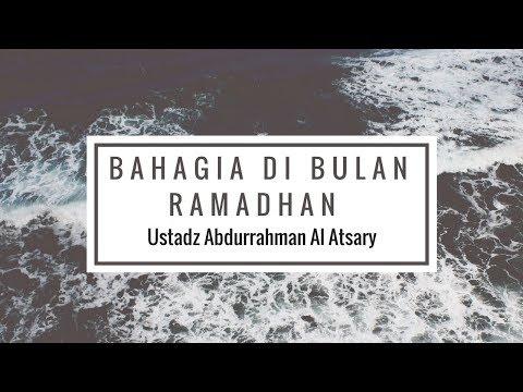 Ustadz Abdurrahman Al Atsary - Bahagia di Bulan Ramadhan