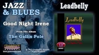 Watch Leadbelly Good Night Irene video