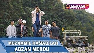 ADZAN MERDU    Muzammil Hasballah