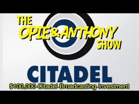 Opie & Anthony: $100,000 Citadel Broadcasting Investment (03/06/09)