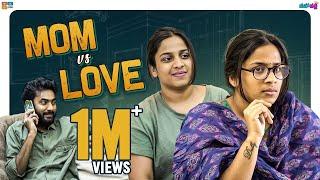 Mom VS Love - Valentine's Special || Mahathalli || Tamada Media