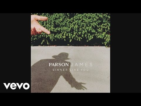Parson James - Sinner Like You