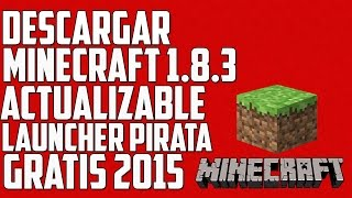 Como Descargar Minecraft 1.8.3 (Actualizable) Gratis 2015 (Launcher Pirata) (Ultima Version)