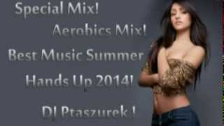 Special Mix! Aerobics Mix! Best Music Summer Hands Up 2014!