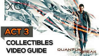 Quantum Break All Collectibles Locations Video Guide // Act 3