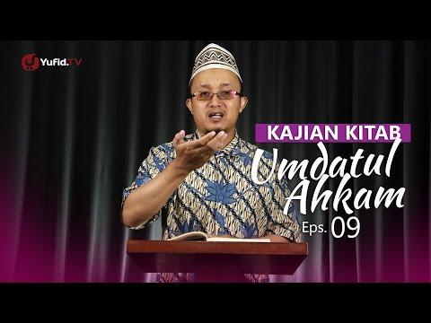 Kajian Kitab: Umdatul Ahkam - Ustadz Aris Munandar, Eps.9