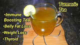 Turmeric Tea For Weight Loss & Thyroid | Immune Boosting Turmeric Tea | How To Make Turmeric Tea