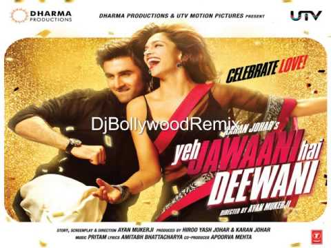 Badtameez Dil REMIX Song - Yeh Jawaani Hai Deewani