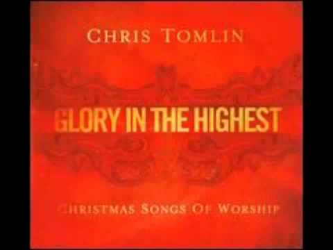 Glory in the Highest - Chris Tomlin - Angels We Have Heard On High