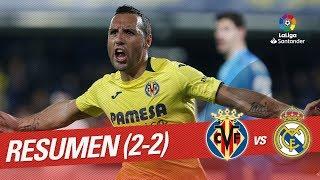 Resumen de Villarreal CF vs Real Madrid 2-2