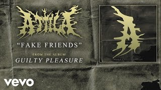 Attila - Fake Friends