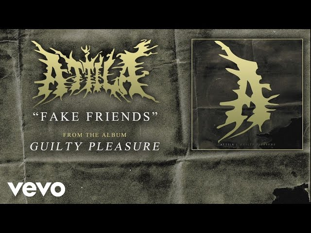 Attila - Fake Friends (audio)