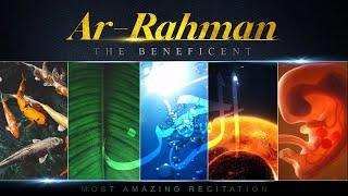 Surah Ar-Rahman – سورة الرحمن | Quran Chapter 55 | AMAZING RECITATION