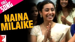 Download Naina Milaike - Full Song | Saathiya | Vivek Oberoi | Rani Mukerji 3Gp Mp4