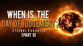 When Is The Day Of Judgement- Eternal Paradise [Part 9]