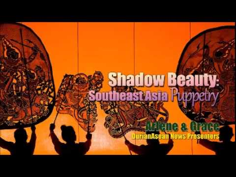 20150619 Anything Can Happen Friday: Shadow Beauty - Southeast Asia Puppetry