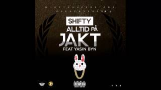 Shifty - Alltid på jakt ft. Yasin Byn