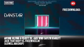 Antoine Delving Vs. Jack Wins - Jack That Body Vs. Freewheelin' (Axwell Tomorrowland 2018 Mashup)