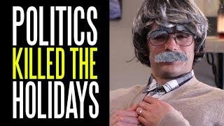 Politics Killed the Holidays