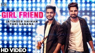 Girl Friend ( Punjabi Folk Band )| ( Full HD)  | Jatinder Dhiman & Tari Sanana | New Punjabi Songs