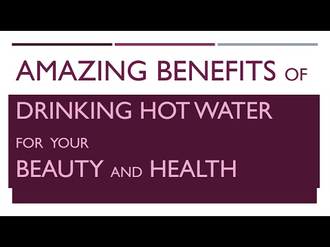 Amazing Benefits of Drinking Hot Water - BEAUTY AND HEALTH - BENEFITS OF WELLNESS