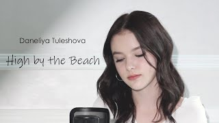 Cover Lagu - Lana Del Rey - High by the beach cover by Daneliya Tuleshova