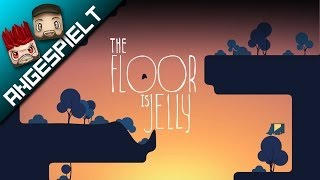 Angespielt: THE FLOOR IS JELLY [FullHD] [deutsch]