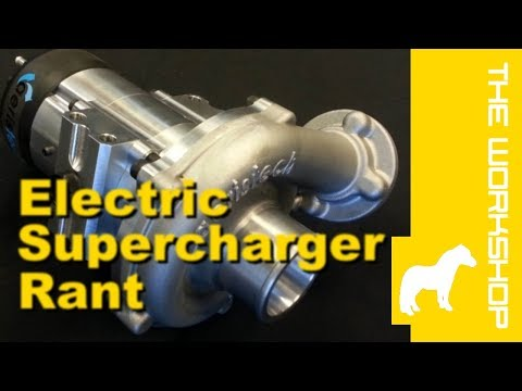 Electric Supercharger Rant part 1