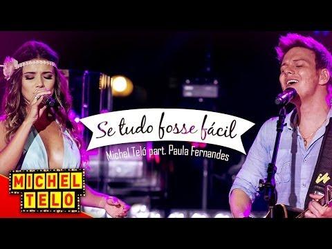 Michel Teló - Se Tudo Fosse Fácil - Part. Paula Fernandes [vÍdeo Oficial] video