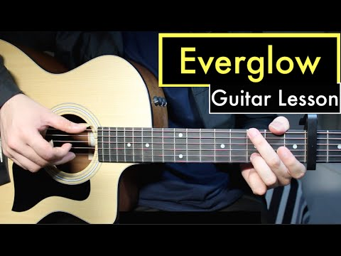 Coldplay - Everglow | Guitar Lesson (Fingerstyle Intro) & Chords