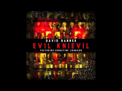 EVIL KNIEVIL - David Banner featuring Ernestine Johnson