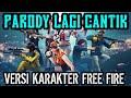 Lagi Syantik   Siti Badriah Versi Karakter Free Fire   Cover Parody