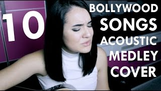 10 BOLLYWOOD SONGS - Acoustic Medley Cover