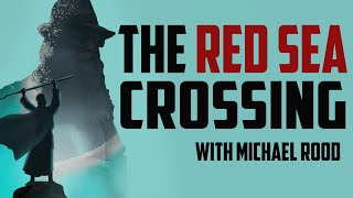 Video: The Red Sea Crossing - Michael Rood