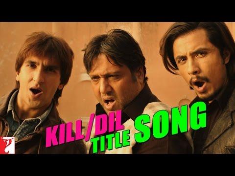 Kill Dil Title SONG - Ranveer Singh | Ali Zafar | Govinda