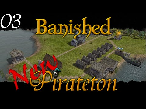 Banished - New Pirateton w/ Colonial Charter v1.4 - Ep 03