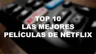 TOP 10 Las Mejores PELÍCULAS DE NETFLIX