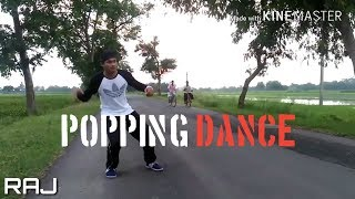 Popping Dance by Raj