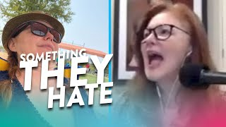 Something THEY Hate!