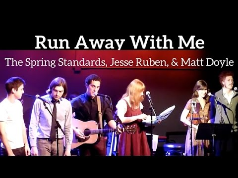 RUN AWAY WITH ME - The Spring Standards, Jesse Ruben & Matt Doyle