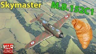M.B.152C1 Обзор   Круассан или истебитель? War Thunder