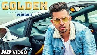 Golden (Full Video) Yuvraj I Rupan Bal I Latest Punjabi song 2019