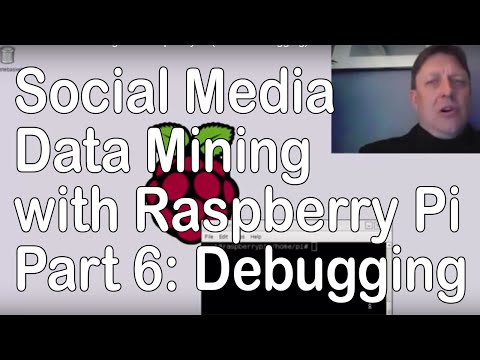 Social Media Data Mining with Raspberry Pi (Part 6: Debugging)