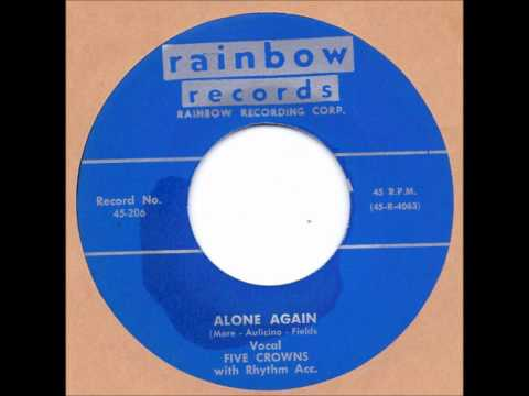 FIVE CROWNS – Alone Again / Don't Have To Hunt No More  – RAINBOW 206 – 3/53