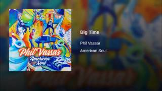 Phil Vassar Big Time