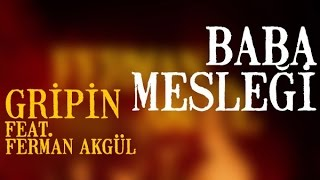 Gripin - Baba Mesleği [Ft.Ferman Akgül 2007] (Lyric Video)