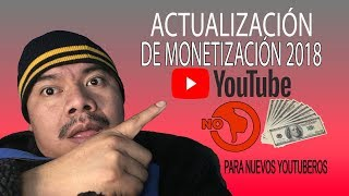 NUEVOS REQUISITOS PARA MONETIZAR EN YOUTUBE 2018