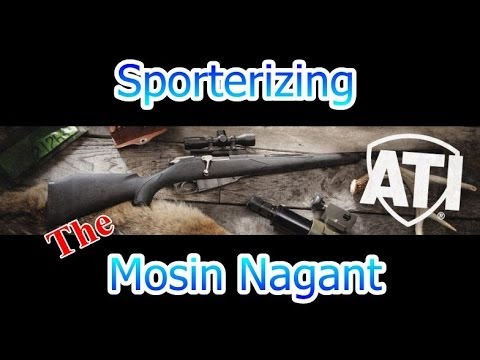 Sporterizing The Mosin Nagant