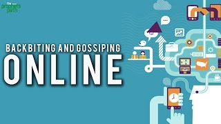 Backbiting & Gossiping Online
