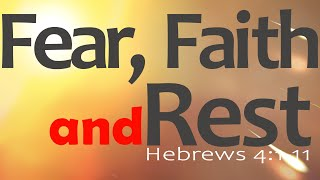Fear Faith and Rest